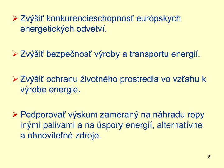 Zvýšiť konkurencieschopnosť európskych energetických odvetví.