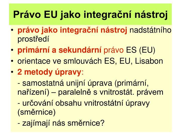 Právo EU jako integrační nástroj