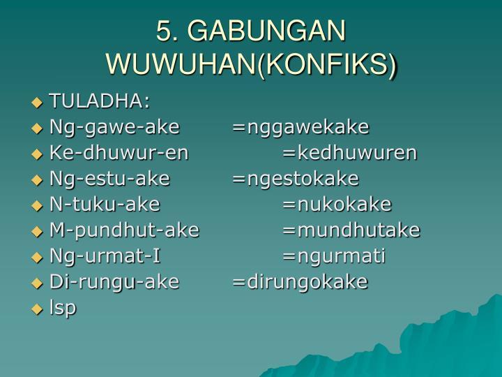 5. GABUNGAN WUWUHAN(KONFIKS)