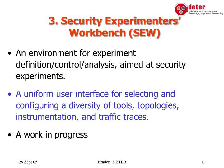 3. Security Experimenters' Workbench (SEW)