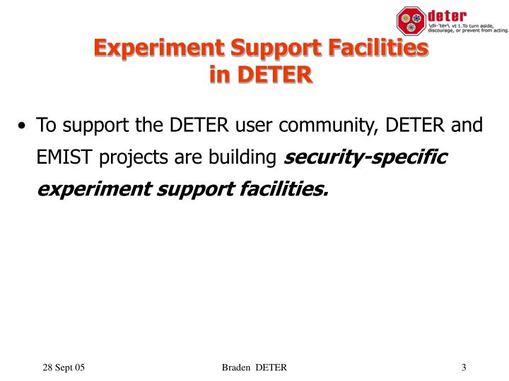 Experiment support facilities in deter