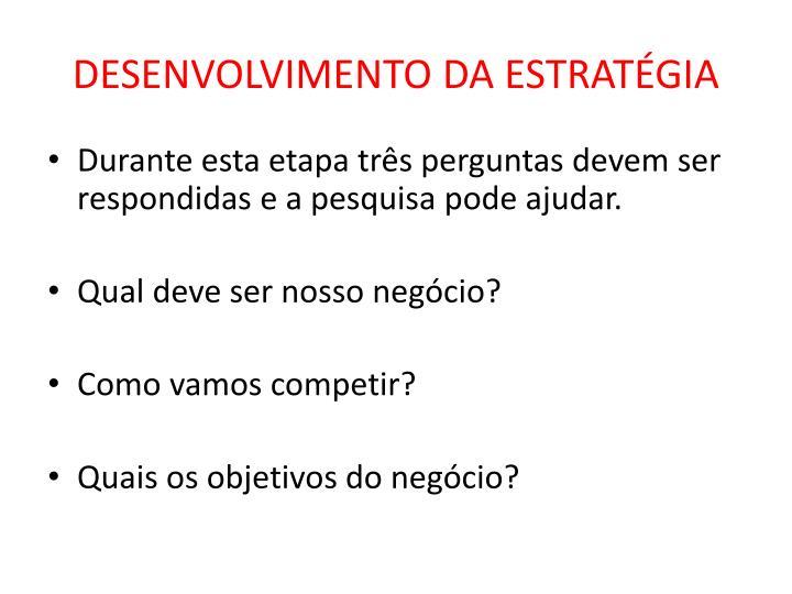 DESENVOLVIMENTO DA ESTRATGIA