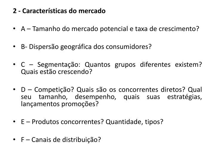2 - Caractersticas do mercado