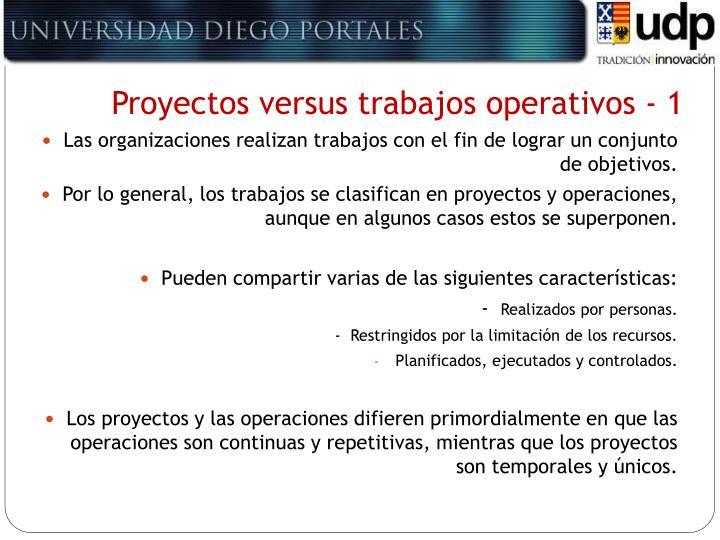 Proyectos versus trabajos operativos - 1