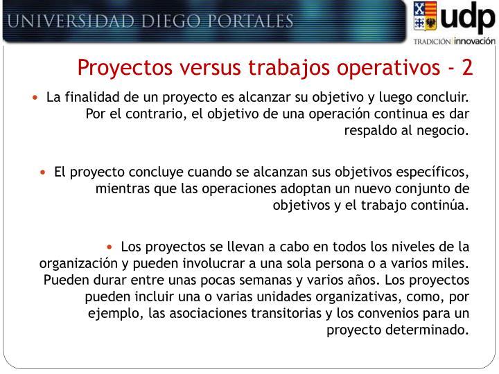 Proyectos versus trabajos operativos - 2