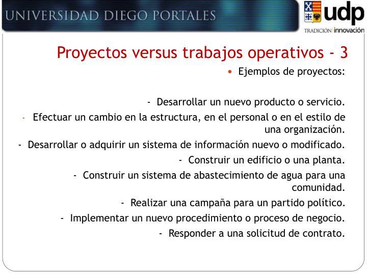 Proyectos versus trabajos operativos - 3