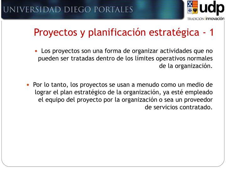 Proyectos y planificación estratégica - 1