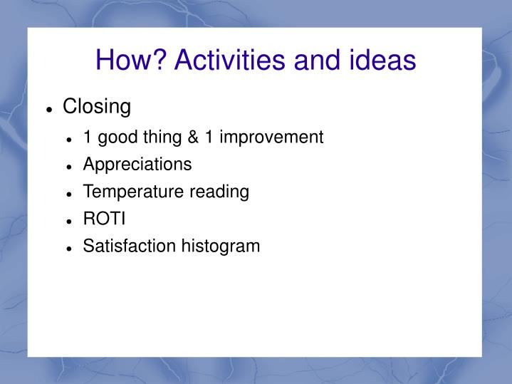 How? Activities and ideas