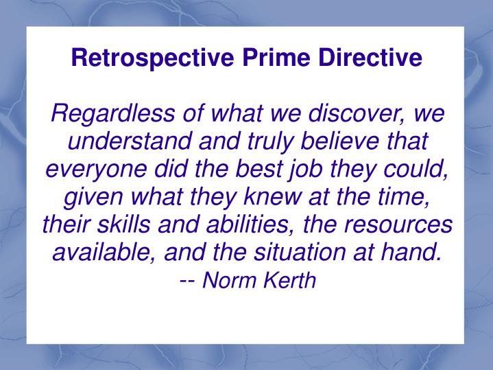 Retrospective Prime Directive