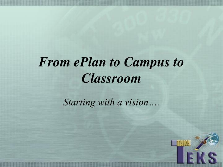 From ePlan to Campus to Classroom