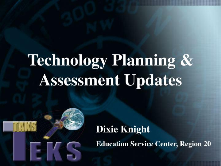 Technology planning assessment updates