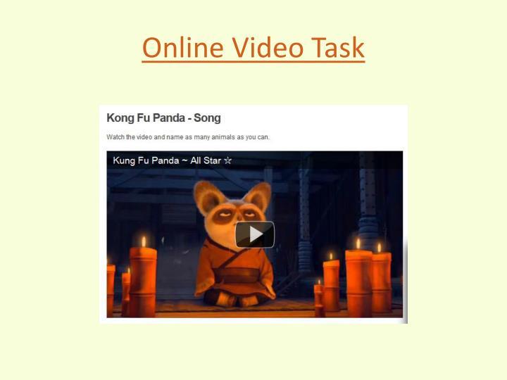 Online Video Task