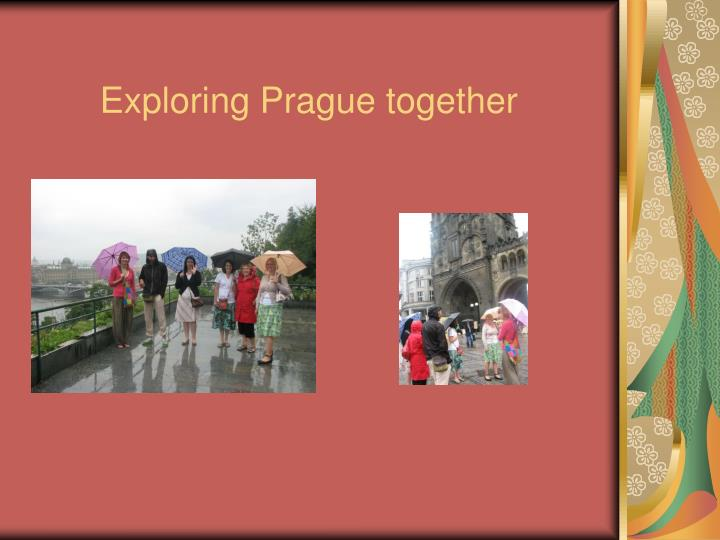 Exploring Prague together