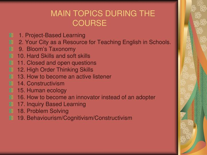 Main topics during the course