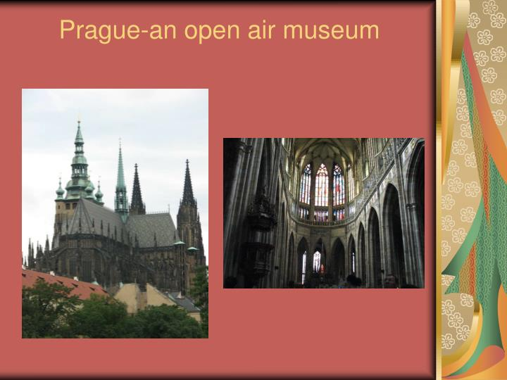 Prague-an open air museum
