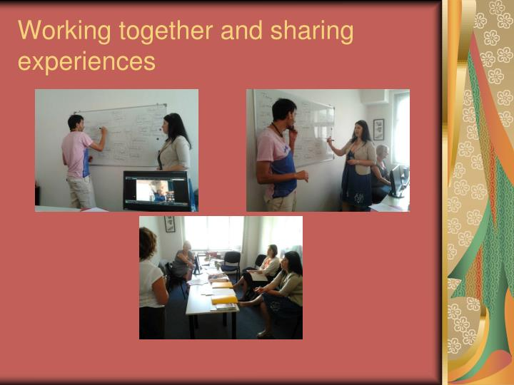 Working together and sharing experiences