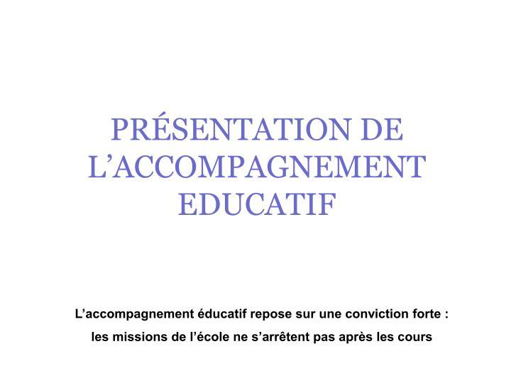 PRÉSENTATION DE L'ACCOMPAGNEMENT EDUCATIF
