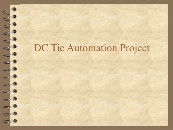 DC Tie Automation Project