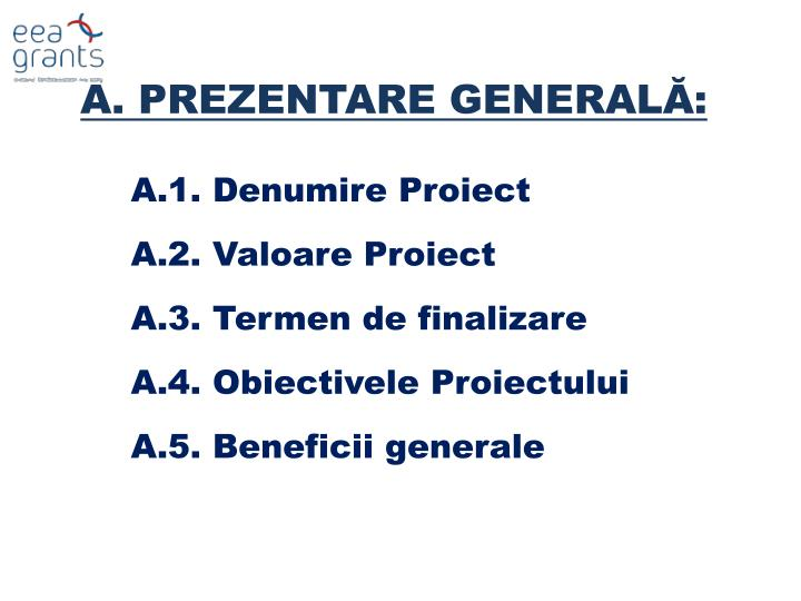 A. PREZENTARE GENERALĂ: