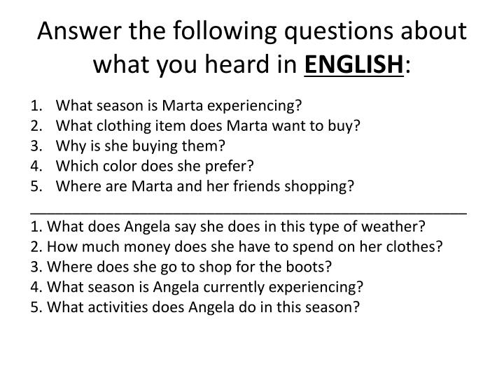 Answer the following questions about what you heard in english