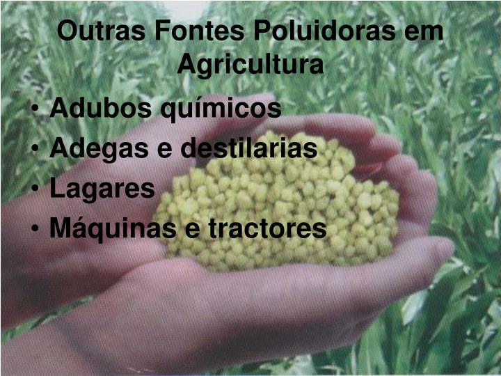 Outras Fontes Poluidoras em Agricultura