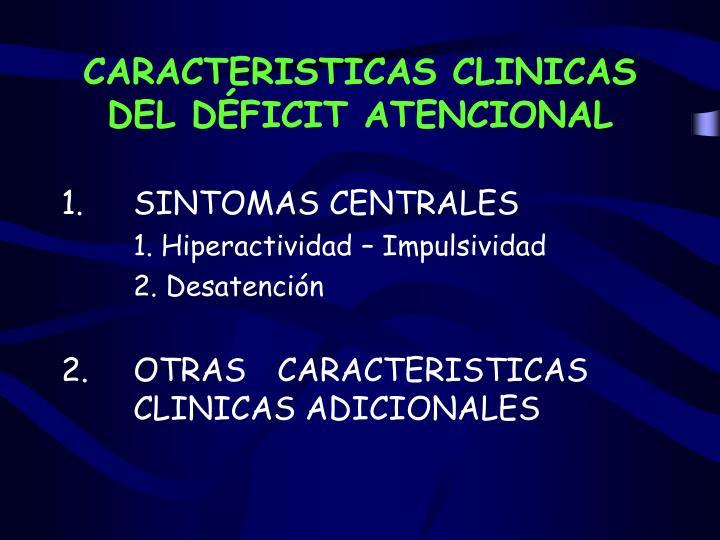 CARACTERISTICAS CLINICAS DEL DÉFICIT ATENCIONAL
