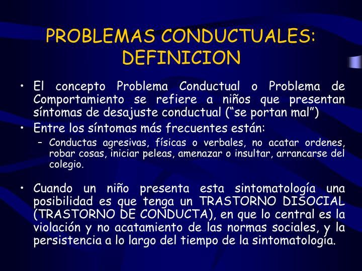 PROBLEMAS CONDUCTUALES: DEFINICION