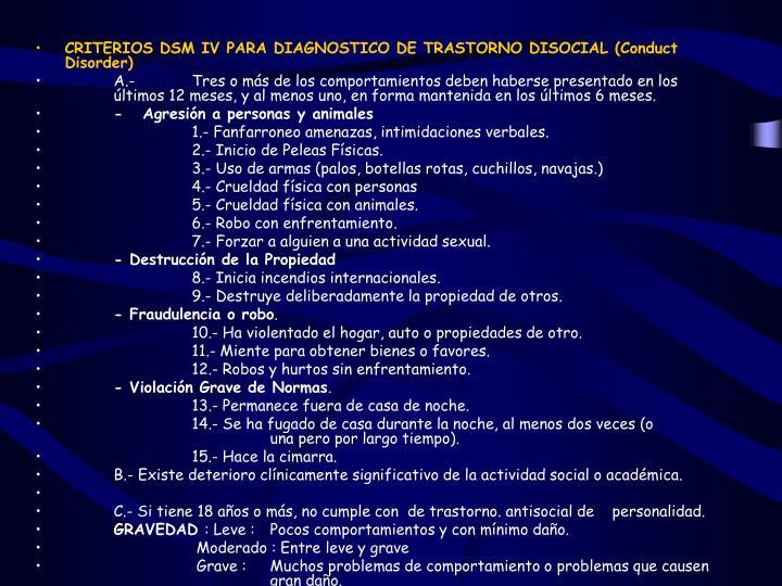 CRITERIOS DSM IV PARA DIAGNOSTICO DE TRASTORNO DISOCIAL (Conduct Disorder)