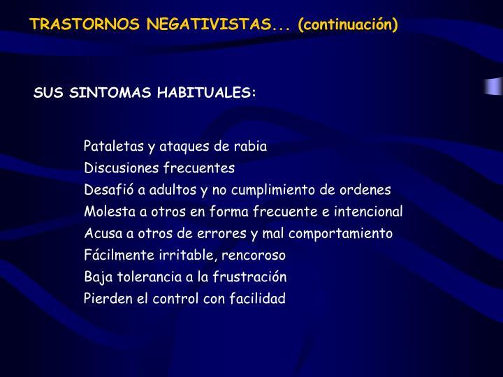 TRASTORNOS NEGATIVISTAS... (continuación)
