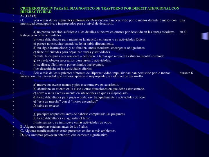 CRITERIOS DSM IV PARA EL DIAGNOSTICO DE TRASTORNO POR DEFICIT ATENCIONAL CON HIPERACTIVIDAD