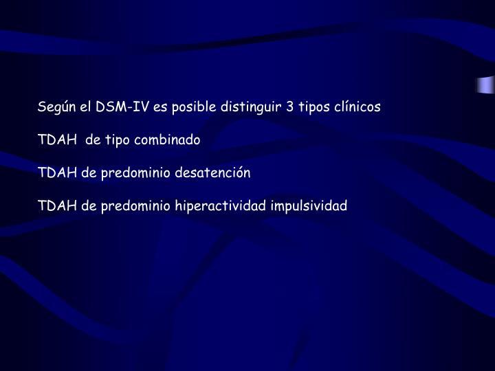 Según el DSM-IV es posible distinguir 3 tipos clínicos