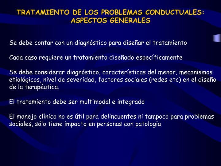TRATAMIENTO DE LOS PROBLEMAS CONDUCTUALES:  ASPECTOS GENERALES