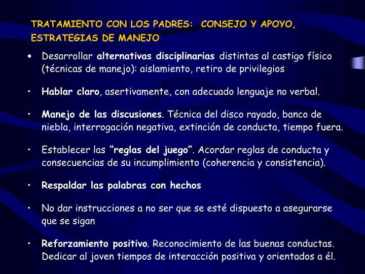 TRATAMIENTO CON LOS PADRES:  CONSEJO Y APOYO,