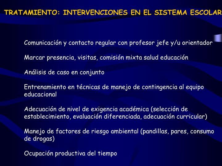 TRATAMIENTO: INTERVENCIONES EN EL SISTEMA ESCOLAR