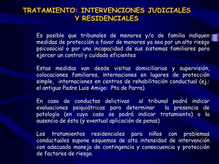 TRATAMIENTO: INTERVENCIONES JUDICIALES
