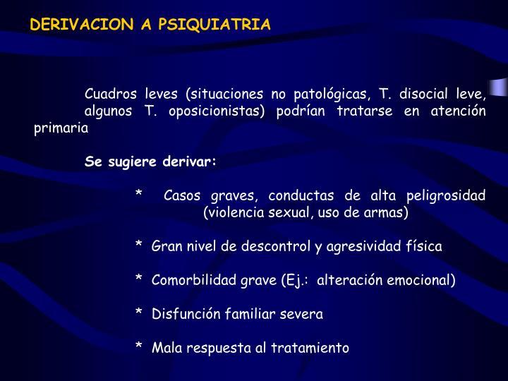 DERIVACION A PSIQUIATRIA
