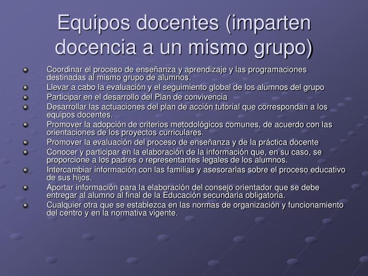 Equipos docentes (imparten docencia a un mismo grupo)