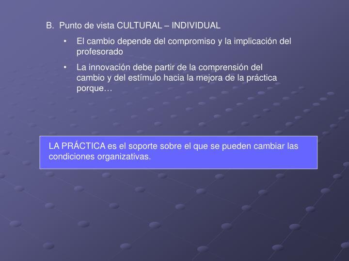 LA PRÁCTICA es el soporte sobre el que se pueden cambiar las condiciones organizativas.