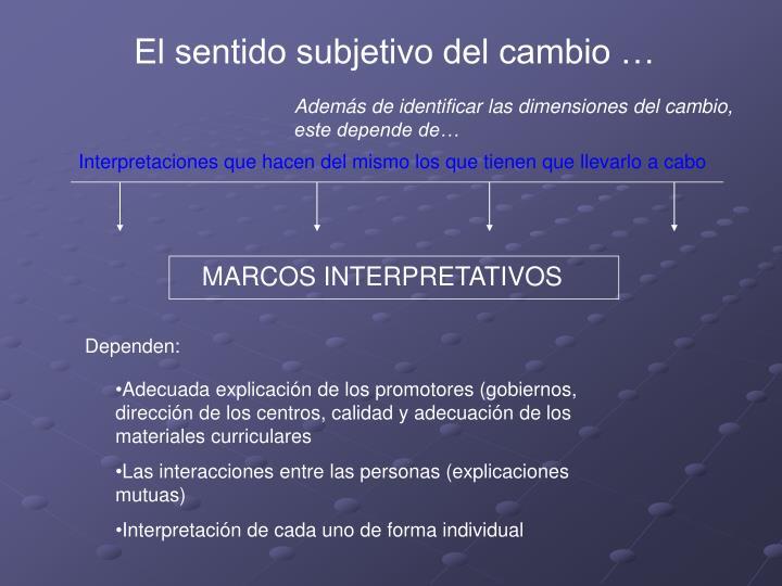 Además de identificar las dimensiones del cambio, este depende de…