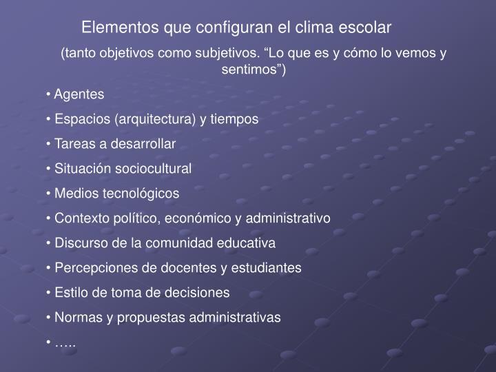 Elementos que configuran el clima escolar