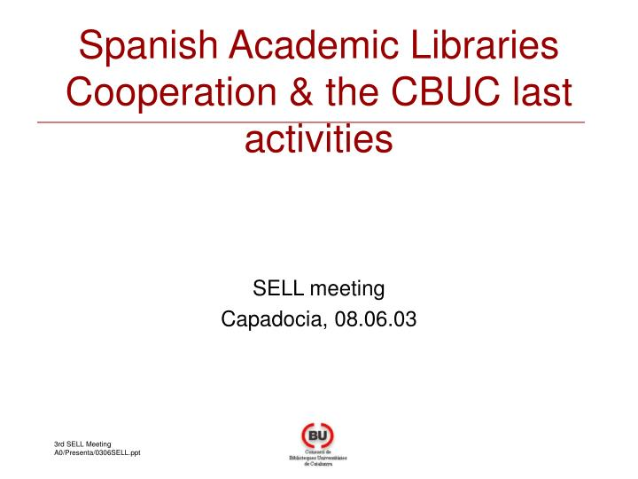 Spanish academic libraries cooperation the cbuc last activities