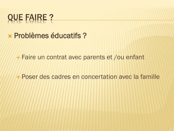 Problèmes éducatifs?