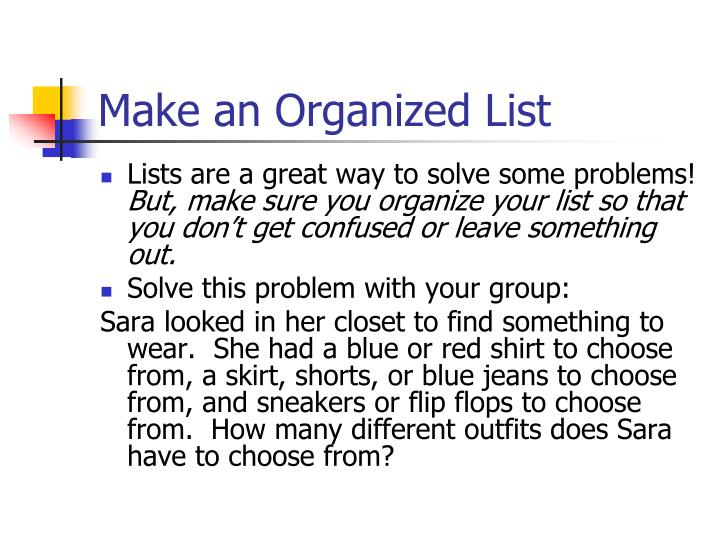 Make an Organized List