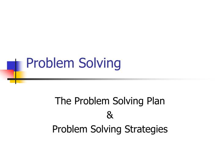 an overview of problem solving and the different strategies Everyone approaches problem-solving based on their strengths and capabilities your approach may not look like someone else's, but that doesn't make it granted, each situation is different and may require a completely different strategy, but you've built up a toolkit of problem-solving techniques.