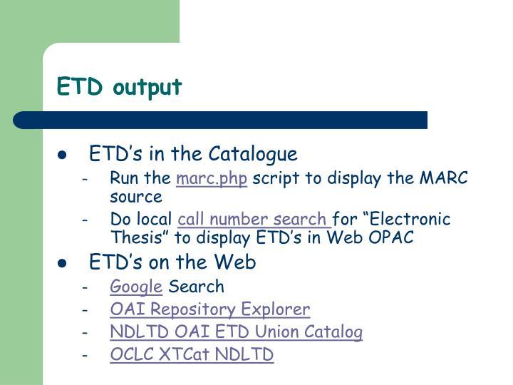 ETD output