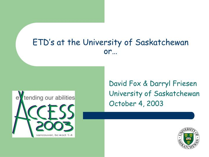 Etd s at the university of saskatchewan or