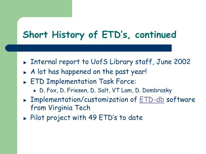 Short History of ETD's, continued