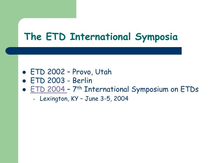 The ETD International Symposia