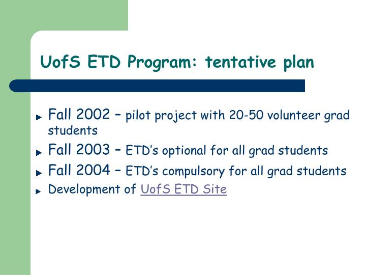 UofS ETD Program: tentative plan