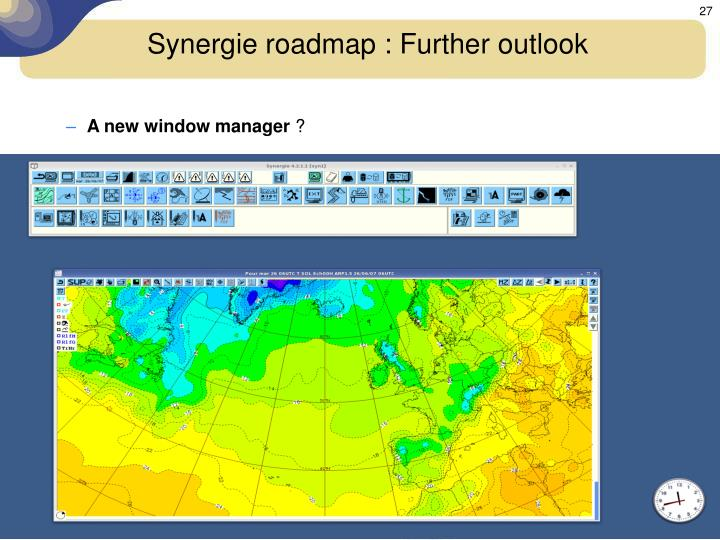 Synergie roadmap : Further outlook